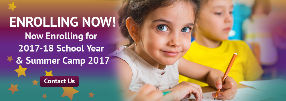 Enrolling Now! Now enrolling for 2017-18 school year and summer camp 2017